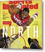 True North Toronto Raptors, 2019 Nba Champions Sports Illustrated Cover Metal Print