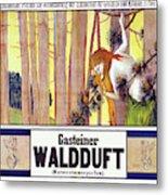 Vintage Poster - Gasteiner Waldduft Metal Print