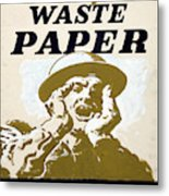 Vintage Poster - I Need Your Waste Paper Metal Print