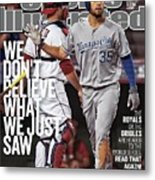 We Dont Believe What We Just Saw The Royals Or The Orioles Sports Illustrated Cover Metal Print