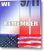 We Remember 9/11 Metal Print