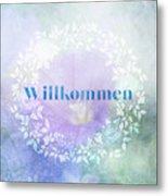 Welcome - Willkommen Metal Print
