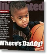 Wheres Daddy Special Report On Athletes And Paternity Sports Illustrated Cover Metal Print