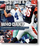 Who Dak Why Dak Prescott Plays Like Hes Been Here Before Sports Illustrated Cover Metal Print
