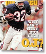 Why Cant They Run Like O.j. Sports Illustrated Cover Metal Print