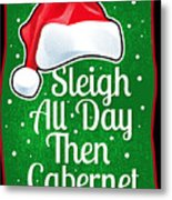 Wine Lover Funny Christmas Quote Cabernet Metal Print