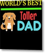 Worlds Best Toller Dad Metal Print