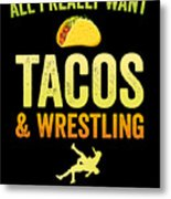 Wrestling All I Want Taco Silhouette Gift Light Metal Print