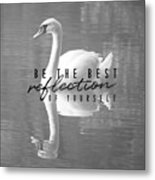 Your Best Reflection Quote Metal Print