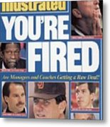 Youre Fired Are Managers And Coaches Getting A Raw Deal Sports Illustrated Cover Metal Print