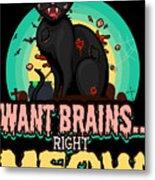 Zombie Cat Halloween Shirt Want Brains Right Meow Pun Metal Print