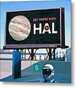 Get There With HAL Metal Print