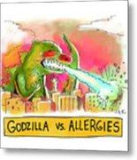 Godzilla vs Allergies Metal Print