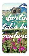 Let's Be Adventurers Galaxy S6 Case by Jennifer Kimberly