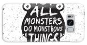 Hand Drawn Monster Quote, Typography Galaxy S8 Case
