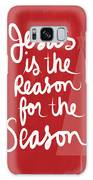 Jesus Is The Reason For The Season- Greeting Card Galaxy Case