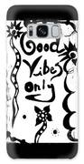 Good Vibes Only Galaxy S8 Case