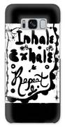 Inhale Exhale Repeat Galaxy S8 Case