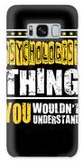 Psychologist You Wouldnt Understand Galaxy S8 Case