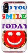 Did You Smile Today Background Designs  And Color Tones N Color Shades Available For Download Rights IPhone Case