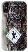 Hiking Trail Sign On The Forest Paths IPhone Case