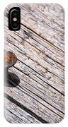 Rusty Nail In An Old Wooden Board IPhone Case