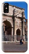 The Arch Of Constantine And Colosseum IPhone Case