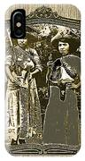 Two  Soldaderas Unknown Mexico Location Or Date-2014 IPhone Case