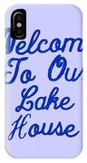 Welcome To Our Lake House IPhone Case