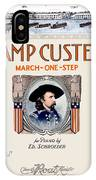 1917 - Camp Custer March One Step Sheet Music - Edward Schroeder - Color IPhone Case