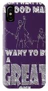 Oz Quote. I Don't Want To Be A Good Man... IPhone Case