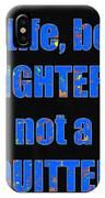 Fighter Life Widom Quote Words Script Signature   Art  Navinjoshi  Artist Created Images Textures Pa IPhone Case