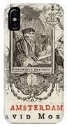 Desiderius Erasmus  Dutch Humanist IPhone Case
