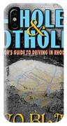 A--holes And Potholes Book Cover IPhone Case