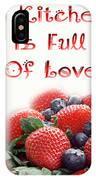 A Kitchen Is Full Of Love 9 IPhone Case