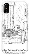 A Man Is Laying On The Psychiatrist's Couch IPhone Case