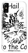 All Hail To The Cat IPhone Case