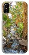 Andreas Creek In Andreas Canyon In Indian Canyons-ca IPhone Case
