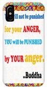 Anger Buddha Wisdom Quote Buddhism   Background Designs  And Color Tones N Color Shades Available Fo IPhone Case