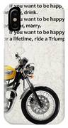 Be Happy Triumph IPhone Case