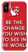 Be The Change Red IPhone Case