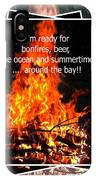 Bonfires And Summertime IPhone Case