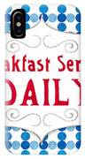 Breakfast Served Daily IPhone Case