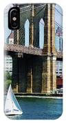 Bridge - Sailboat By The Brooklyn Bridge IPhone Case