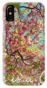 Cherry Blossoms And A Life Quote IPhone Case