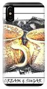 Cream And Sugar - Pottery IPhone Case