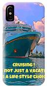 Cruise Ship In Port IPhone Case