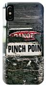 Danger Pinch Point IPhone Case
