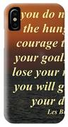 Develop The Hunger And Courage IPhone Case