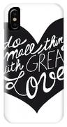 Do Small Things With Great Love Typography IPhone Case